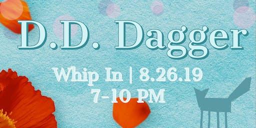 DD Dagger at Whip In