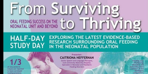 From Surviving To Thriving Neonatal Feeding Workshop