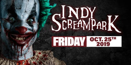 Friday October 25th, 2019 - Indy Scream Park tickets
