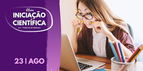 OFICINA DE INICIAÇÃO CIENTÍFICA ingressos