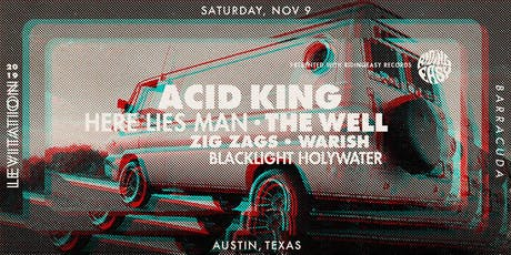 ACID KING • HERE LIES MAN • WARISH • THE WELL • ZIG ZAGS • & MORE