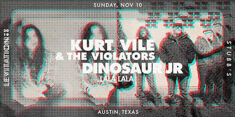 KURT VILE & THE VIOLATORS • DINOSAUR JR  • LALA LALA tickets