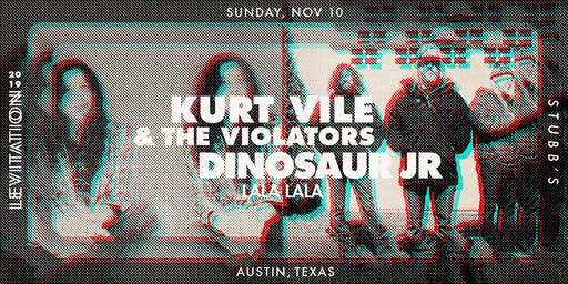 KURT VILE & THE VIOLATORS • DINOSAUR JR  • LALA LALA