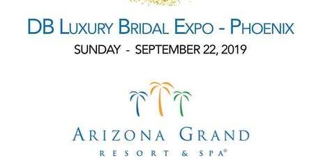 DB Phoenix 2019 - Luxury Bridal Expo tickets