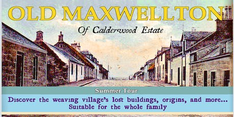 Old Maxwellton of Calderwood Estate Tour 22d AUGUST tickets