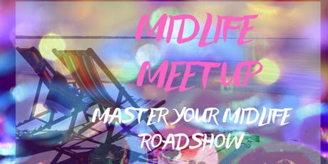 Master your Midlife Meetup  tickets