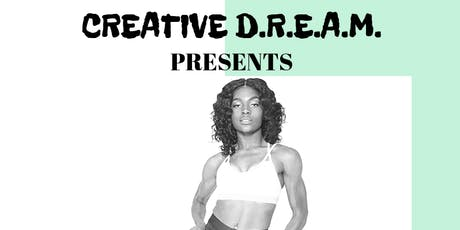 CREATIVE D.R.E.A.M. DANCE CYCLE SERIES: YASMINE WHITEHURST tickets