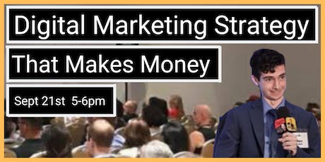 How To Make Money With Your Digital Marketing Strategy tickets