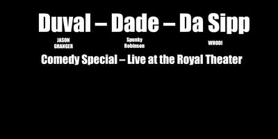 Duval, Dade, & DaSipp:  Live at the Royal Theater