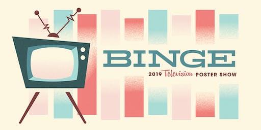 Binge : 2019 Television Poster Show