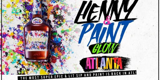Henny and Paint : GLOW EDITION