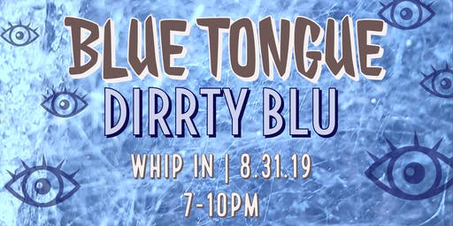 Blue Tongue  and Dirrty Blu (Fort Smith,AR) at Whip In