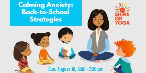 Calming Anxiety: Back-to-School Strategies