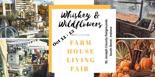 Whiskey & Wildflowers Farmhouse Living Fair  Oct 11 - 13 South Bend, IN