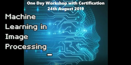Machine Learning in Image Processing - One Day Workshop with Certificate tickets