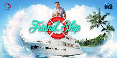 """FRIEND. SHIP"" MR BACKYARD BDAY BOATRIDE tickets"