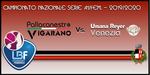 Pallacanestro Vigarano vs Basket x Umana Reyer Venezia
