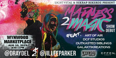 Art Walk Wynwood: Madness2Magic Live Performance -Draydel & Jillee Parker tickets