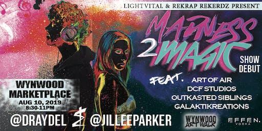 Art Walk Wynwood: Madness2Magic Live Performance -Draydel & Jillee Parker