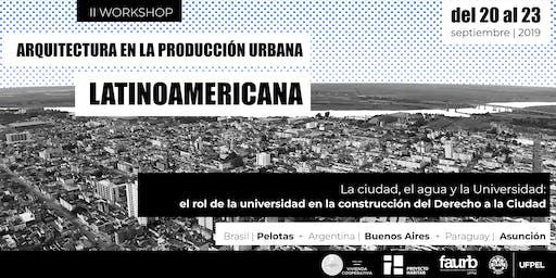 II Workshop: Arquitectura en la Producción Urbana Latinoamericana