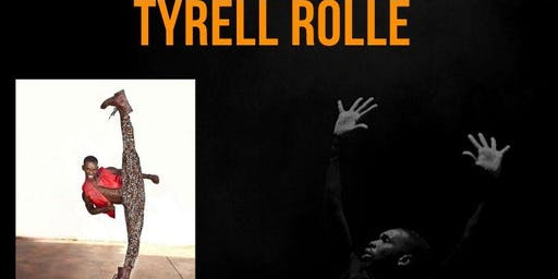 CREATIVE D.R.E.A.M. DANCE CYCLE: TYRELL ROLLE