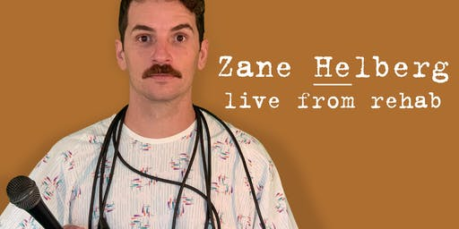 Zane Helberg, live from rehab - Oakland featuring Jake Marin and Aaron Patrick