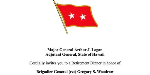 "Brig General Gregory ""Woody"" Woodrow's  Retirement Dinner:  August 24, 2019"