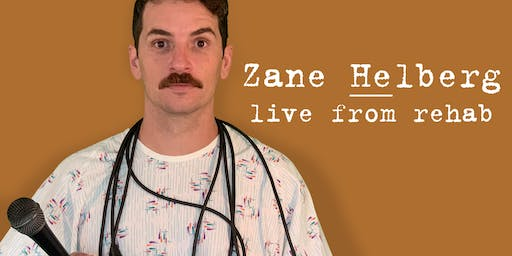 Zane Helberg, live from rehab - Portland featuring Jake Marin and Aaron Patrick