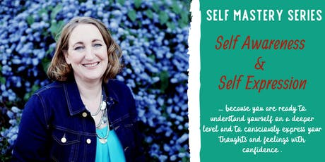 Self Mastery Series: Self Awareness & Self Expression tickets
