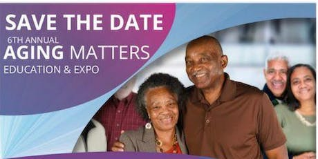 Aging Matters Education Expo - 6th Annual tickets