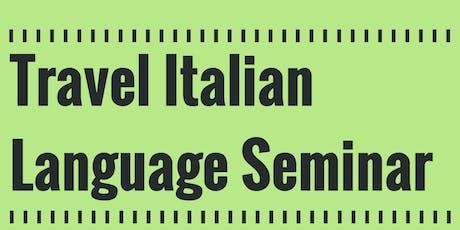 Travel Italian Language Seminar tickets