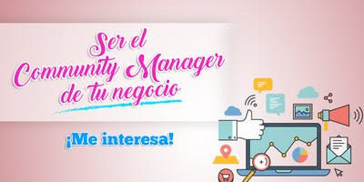 Ser el Community manager de tu negocio