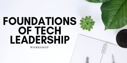 Foundations of Tech Leadership Workshop