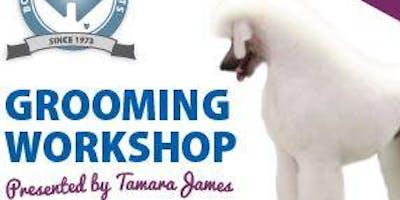 Dog Grooming Workshop presented by Tamara James