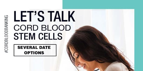 Lets Talk Cord Blood Stem Cells.  Series of Dinners and Brunches. tickets