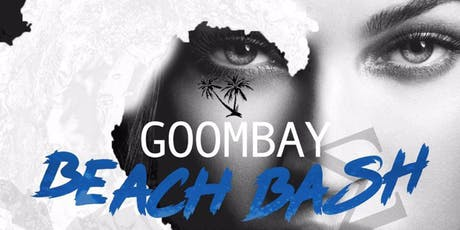 GOOMBAY BEACH BASH 2K19 tickets
