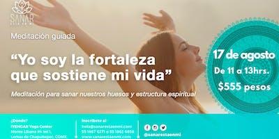 """Meditación Guiada """"Yo soy la fortaleza que sostiene mi vida"""" / CDMX"""
