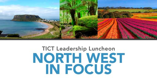 North West in Focus - TICT Leadership Luncheon