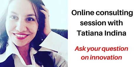Executive Consulting and Startup Mentoring Session Tatiana Indina  (Online) tickets