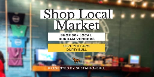 Shop Local Durham Market | Presented by Sustain-a-Bull