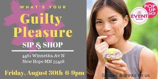Guilty Pleasures Sip & Shop