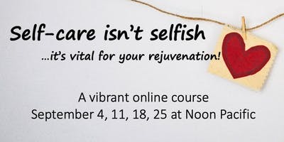Self-care isn't selfish, it's vital for rejuvenation-all 4 dates included