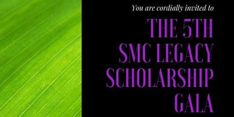 5th Annual SMC Legacy Scholarship Gala tickets