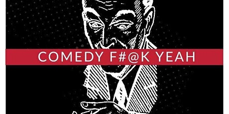 Comedy F#@k Yeah tickets