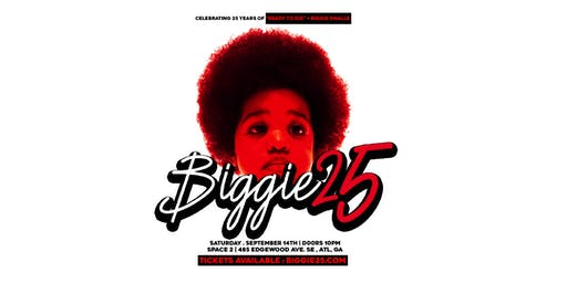 """BIGGIE 25 : Celebrating 25 years of """"Ready To Die"""" and Biggie Smalls"""