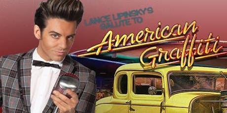 Lance Lipinsky's Salute to American Graffiti (11/22/19) tickets