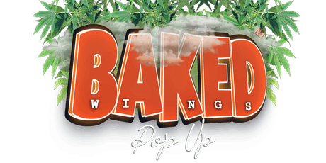 Baked Wings Dab Bar Pop Up tickets