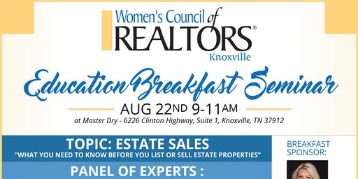 Education Breakfast Seminar: What You Need to Know Before You List or Sell Estate Properties