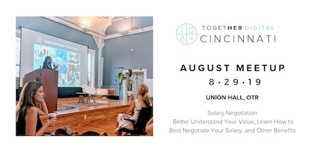 Together Digital Cincy August Members +1 Meetup: Salary Negotiation...Know Your Value! tickets