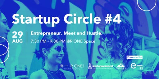 Startup Circle #4: Entrepreneur. Meet and Hustle.